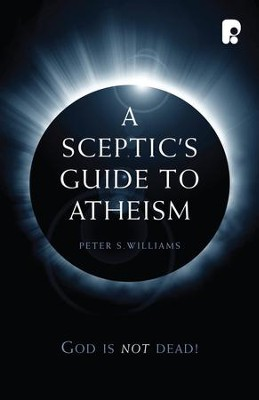A Sceptic's Guide to Atheism - eBook  -     By: Peter S. Williams