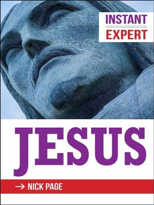 Instant Expert: Jesus - eBook  -     By: Nick Page