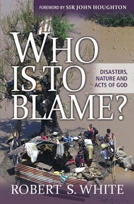 Who is to Blame?: Disasters, nature, and acts of God - eBook  -     By: Robert White