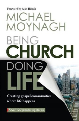 Being Church, Doing Life: Creating gospel communities where life happens - eBook  -     By: Michael Moynagh