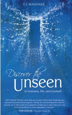 Discover the Unseen: In Business, Life and Yourself - eBook  -     By: T.J. Wagoner