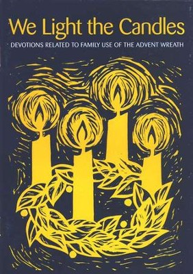We Light the Candles: Devotions Related to Family Use of the Advent Wreath  -     By: Catherine Brandt