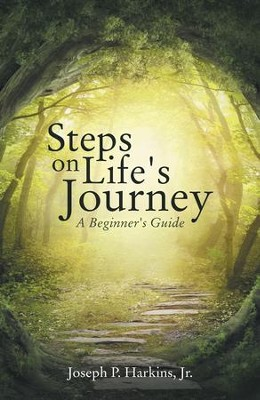 Steps on Life's Journey: A Beginner's Guide - eBook  -     By: Joseph Harkins