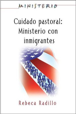 Ministerio series (AETH) - Cuidado Pastoral: Ministerio con Inmigrantes: Pastoral Care - The Ministry Series - eBook  -     By: Association for Hispanic Theological Edu.