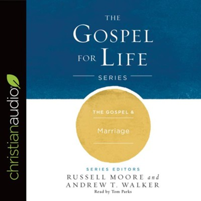 The Gospel & Marriage - unabridged audio book on CD  -     By: Russell Moore, Andrew T. Walker