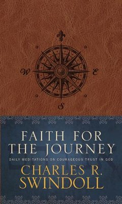 Faith for the Journey: Daily Meditations on Courageous Trust in God - eBook  -     By: Charles R. Swindoll