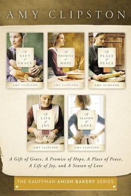 The Kauffman Amish Bakery Collection: A Gift of Grace, A Promise of Hope, A Place of Peace, A Life of Joy, A Season of Love - eBook  -     By: Amy Clipston