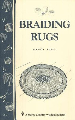 Braiding Rugs (Storey's Country Wisdom Bulletin A-03)   -