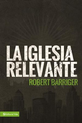 La iglesia relevante - eBook  -     By: Robert Barriger