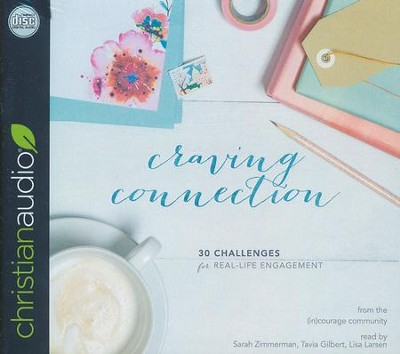 Craving Connection: 30 Challenges for Real Life Engagement - unabridged audio book on CD  -     Edited By: Crystal Stine