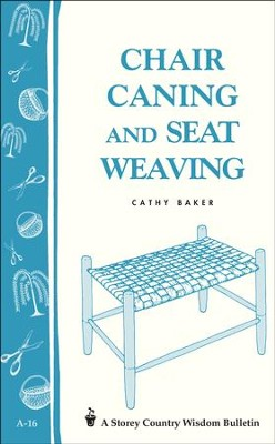Chair Caning (Storey's Country Wisdom Bulletin A-16)    -