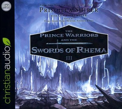 Prince Warriors and the Swords of Rhema - unabridged audio book on CD  -     By: Priscilla Shirer