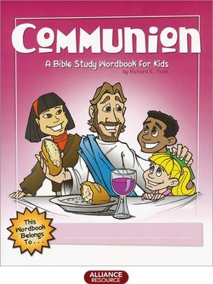 Communion: A Bible Study Wordbook for Kids  -     By: Richard E. Todd