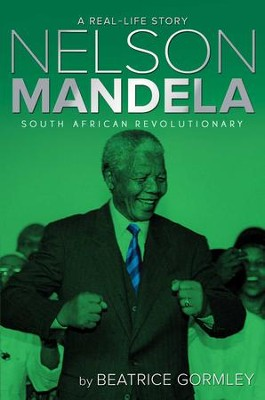 Nelson Mandela: South African Revolutionary - eBook  -     By: Beatrice Gormley
