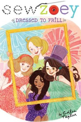 Dressed to Frill - eBook  -     By: Chloe Taylor     Illustrated By: Nancy Zhang