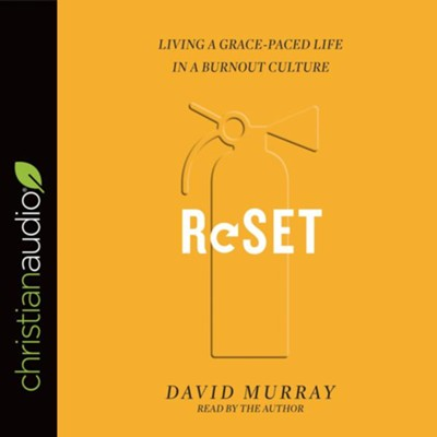 Reset: Living a Grace-Paced Life in a Burnout Culture - unabridged audio book on CD  -     By: David Murray