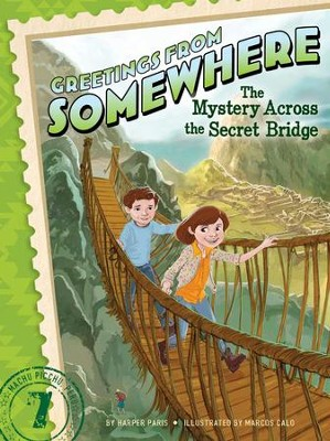 The Mystery Across the Secret Bridge - eBook  -     By: Harper Paris     Illustrated By: Marcos Calo