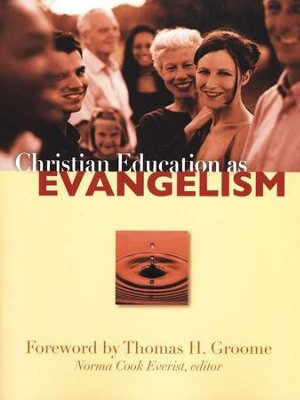 Christian Education as Evangelism  -     Edited By: Norma Cook Everist     By: Norma Cook Everist, editor