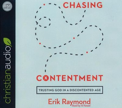 Chasing Contentment: Trusting God in a Discontented Age - unabridged audio book on CD  -     By: Erik Raymond