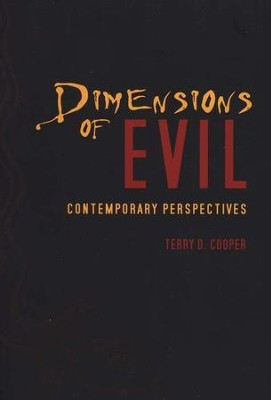 Dimensions of Evil: Contemporary Perspectives  -     By: Terry D. Cooper