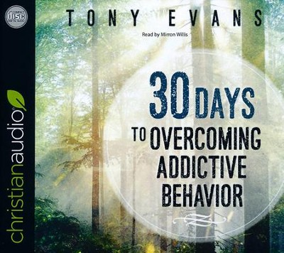 30 Days to Overcoming Addictive Behavior - unabridged audio book on CD  -     By: Dr. Tony Evans
