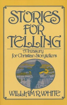 Stories for Telling   -     By: W.R. White