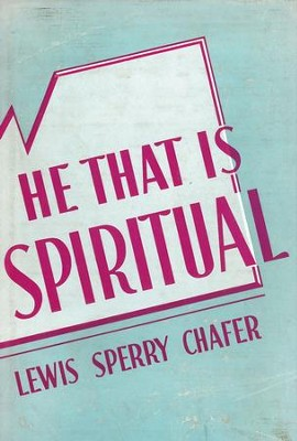 He That Is Spiritual / New edition - eBook  -     By: Lewis Sperry Chafer