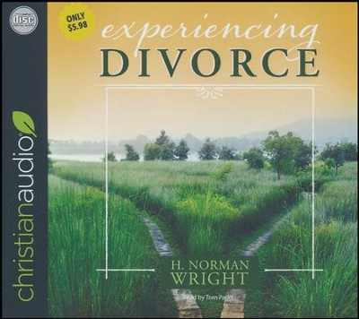 Experiencing Divorce - unabridged audio book on CD  -     By: H. Norman Wright