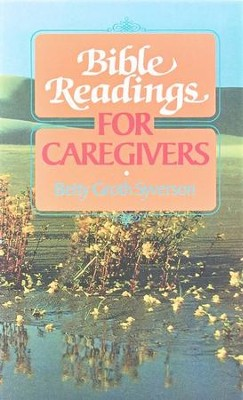 Bible Readings for Caregivers-   -     By: Betty Groth Syverson