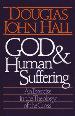 God and Human Suffering-   -     By: Douglas John Hall