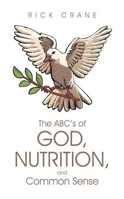 The ABC's of God, Nutrition, and Common Sense - eBook  -     By: Rick Crane