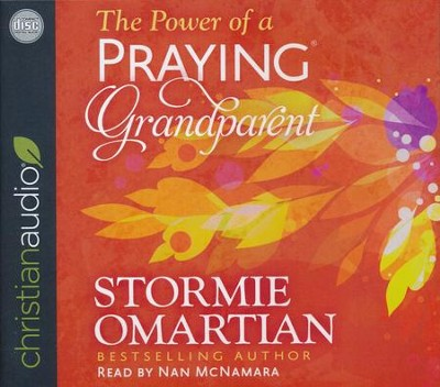 The Power of a Praying Grandparent - unabridged audio book on CD  -     By: Stormie Omartian