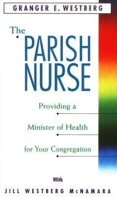 The Parish Nurse   -     By: Granger E. Westberg