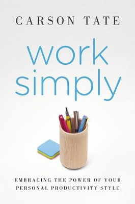 Work Simply: Embracing the Power of Your Personal Productivity Style - eBook  -     By: Carson Tate