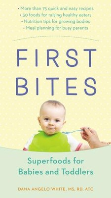 First Bites: Superfoods for Babies and Toddlers - eBook  -     By: Dana Angelo White