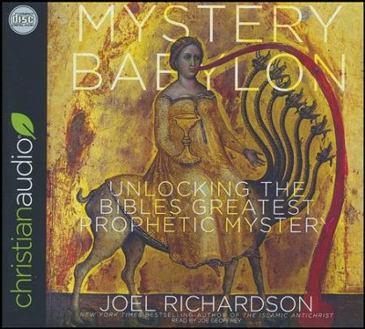 Mystery Babylon: Unlocking the Bibles Greatest Prophetic Mystery - unabridged audio book on CD  -     By: Joel Richardson, Joe Geoffrey