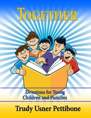 Together: Devotions for Young Children and Families  -     By: Trudy Pettibone