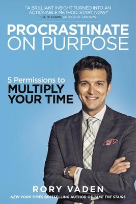 Procrastinate on Purpose: 5 Permissions to Multiply Your Time - eBook  -     By: Rory Vaden