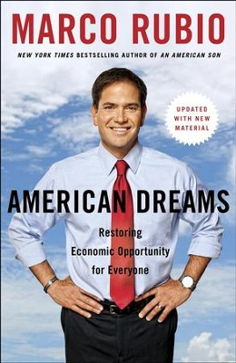 American Dreams: Restoring the Land of Opportunity - eBook  -     By: Senator Marco Rubio
