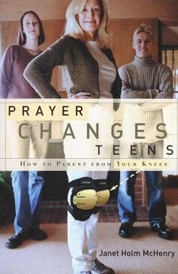 Prayer Changes Teens  -     By: Janet Holm McHenry