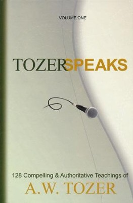 Tozer Speaks: 128 Compelling & Authoritative Teachings, 2 Volumes  -     By: A.W. Tozer