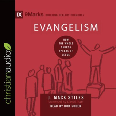 Evangelism: How the Whole Church Speaks of Jesus - unabridged audio book on CD  -     Narrated By: Bob Souer     By: J. Mack Stiles