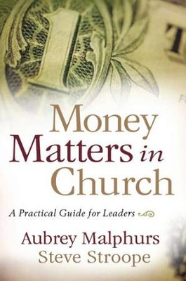 Money Matters in Church: A Practical Guide for Leaders  -     By: Aubrey Malphurs, Steve Stroope