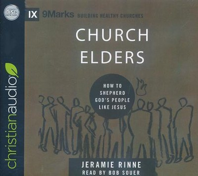 Church Elders: How to Shepherd God's People Like Jesus - unabridged audio book on CD  -     Narrated By: Jeramie Rinne     By: Bob Souer