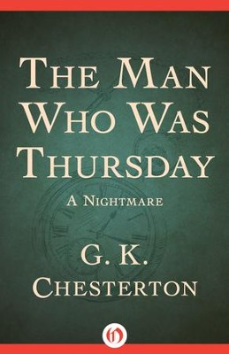 The Man Who Was Thursday: A Nightmare - eBook  -     By: G.K. Chesterton