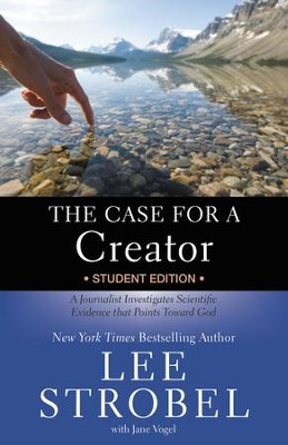 The Case for a Creator - Student Edition: A Journalist Investigates Scientific Evidence That Points Toward God - eBook  -     By: Lee Strobel