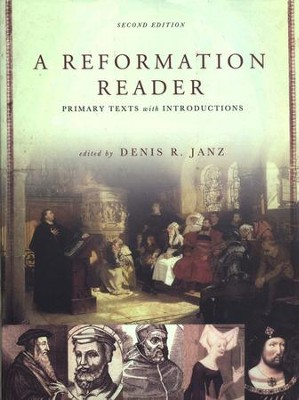 A Reformation Reader: Primary Texts with Introductions  -     Edited By: Denis R. Janz     By: Edited by Denis R. Janz