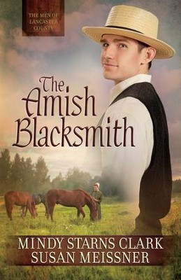 Amish Blacksmith, The - eBook  -     By: Mindy Starns Clark, Susan Meissner