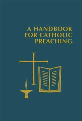 A Handbook for Catholic Preaching    -     Edited By: Ed Foley Capuchin     By: Edited by Edward Foley