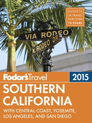 Fodor's Southern California 2015: with Central Coast, Yosemite, Los Angeles, and San Diego - eBook  -     By: Fodor's